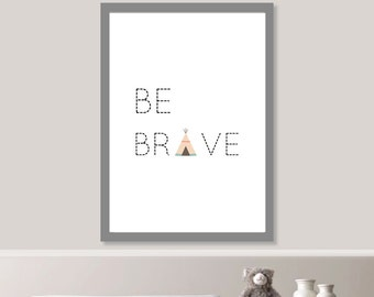 Be Brave Nursery Print // Minimalist Poster // Wall Art Poster // Nursery Poster // Typography Poster // Minimal Poster // Cute Baby
