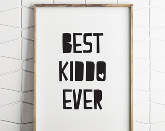50% OFF SALE best kiddo ever, kids wall art, kids wall decor, black and white kids art, black and white kids decor