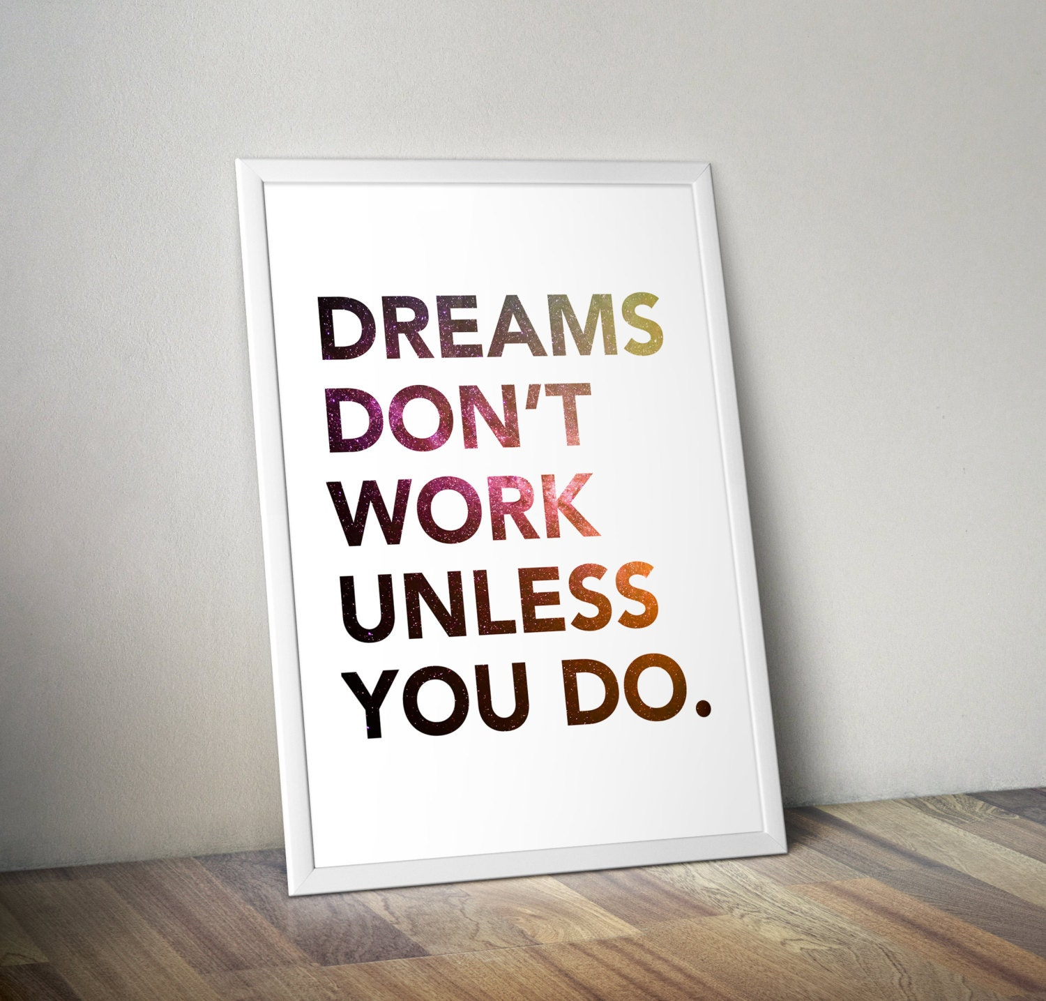 dreams don 39 t work unless you do printable wall by printbyrachee. Black Bedroom Furniture Sets. Home Design Ideas