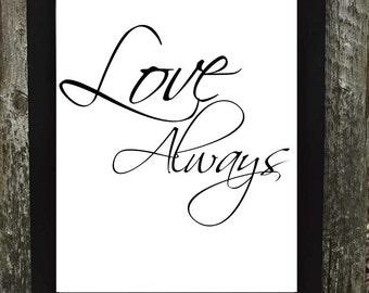 Love Always Print, Love Always Digital Download Print, Wedding Print, Wedding Digital Download
