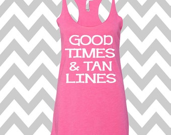 Good Times and Tan Lines Tank Top Summer Tank Top Gym Tank Top Racerback Tri Blend Workout Tank Funny Tank  Day Drinking Tee Bachelorette
