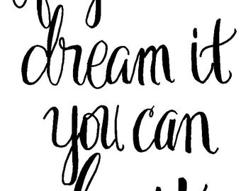 If you can dream it 8x10 Print