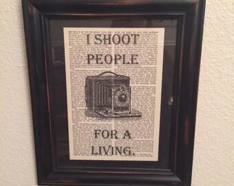 I Shoot People For A Living framed print