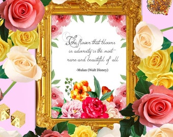 The Flower that Blooms in Adversity - Walt Disney Quotes,  Mulan art quote, Inspirational quotes, Instant Download, Colorful quote
