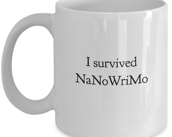 NaNoWriMo Mug I survived NaNoWriMo Mug National Novel Writing Month Mug 11 Oz coffee mug