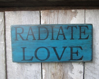 Primitive Wood Sign Radiate Love Cabin Cottage Boho Hippie Rustic Dorm Decor Hipster Ready to Ship