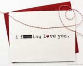 Mature Love Card. I F*cking Love You. Love Card. Funny Love Greeting Card.