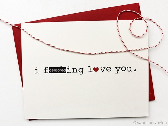 Mature Love Card. I F*cking Love You. Love Card. Funny Love Greeting Card.