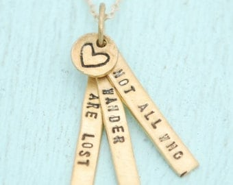 """Inspirational quote by JRR Tolkien, 14kt gold vermeil necklace  """"Not all who wander are lost"""" handcrafted quote artisan Chocolate and Steel"""
