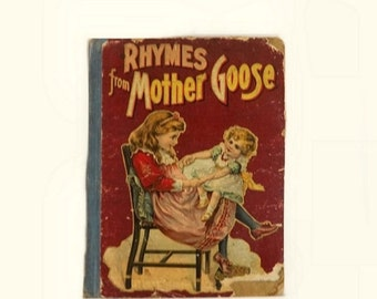 Antique Mother Goose Rhymes Book, 1903 Vintage Children's Illustrated Hardcover, W B Conkey Publishing Chicago