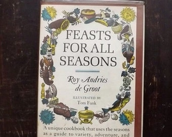 Hardcove Cookbook, Feasts For All Seasons, Roy Andries de Groot 1966 Cook Book
