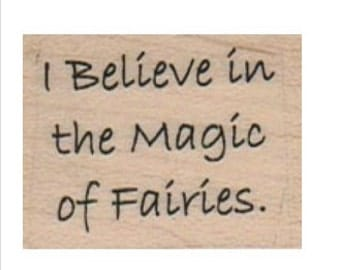 Rubber stamp I believe in the magic of Fairies Quote  scrapbooking supplies number 3532