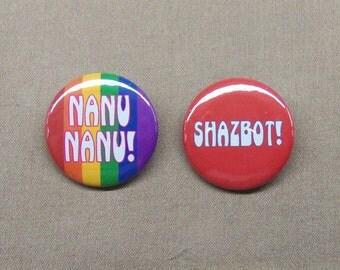 "Mork and Mindy Nanu Nanu & Shazbot! Buttons Set 1.25"" Robin Williams Alien Humor Repro"