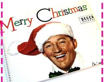 SALE 40% OFF--- Journal BING Crosby'S Merry Christmas Recycled / Upcycled Record Album Cover Journal Notebook - Vintage Circa 1955-