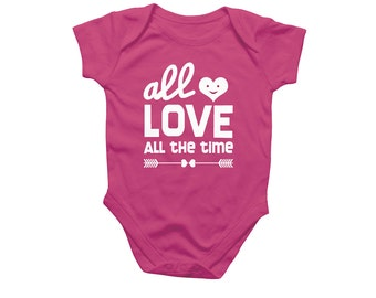 All Love All The Time Baby Onesie