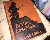 1922 Zane Grey's To The Last Man