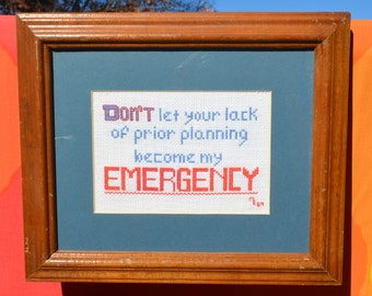 vintage 80s needlepoint my EMERGENCY your lack planning framed art cross stitch office wall hanging funny
