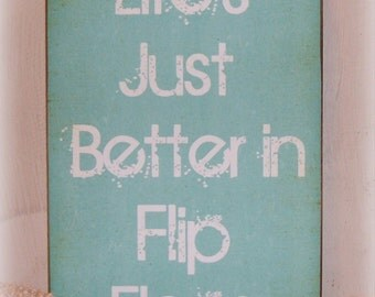 Distressed Wood Sign Life's Better in Flip Flops Summer Cottage Wall Decor Beach House Ocean Primitive Aqua