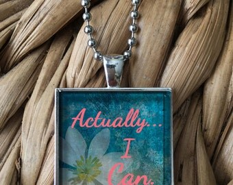 Actually I Can Motivation Encouragement Glass Pendant Necklace