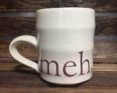 Meh Stoneware Ceramic Mug