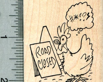 Annoyed Chicken Rubber Stamp, Road Closed Sign H31020 Wood Mounted