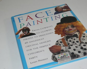 Face Painting Book  - From Cowboys, Clowns, Pirates  40 Designs - Color Pictures