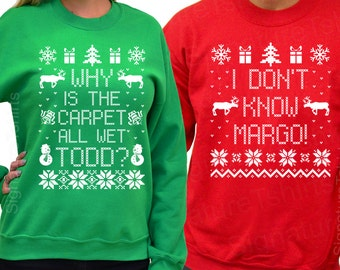 Why is the Carpet All Wet Todd  - I Don't Know Margo - Unisex Sweatshirts - SET OF 2 - Matching Christmas Shirts Christmas Sweater S- 3xl