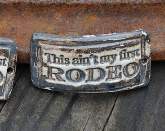 Pottery Bead This ain't my first RODEO, Western cuff bead in Slate Gray