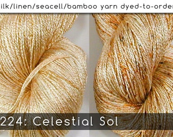 DtO 224: Celestial Sol (Edgy or Elegant) on Silk/Linen/Seacell/Bamboo Yarn Custom Dyed-to-Order
