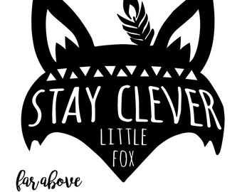 Stay Clever Little Fox - SVG digital cut file for Silhouette or Cricut -  Baby Nursery