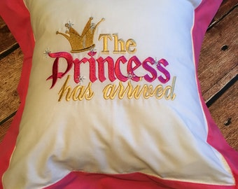 The Princess Has Arrived Decorate Pillow