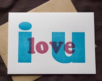 i love u Letterpress Greeting Card Handprinted From Vintage Wood Type