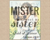 Maid of Honor Proposal, Will You Be My Maid of Honor, Sister Maid of Honor, MOH Gift // ArtPaper Print or Canvas // W-Q01-1PS AA9 03P