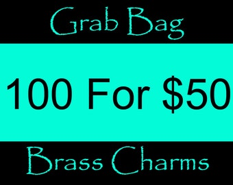 100 For 50 Dollars- Brass Charm Grab Bag