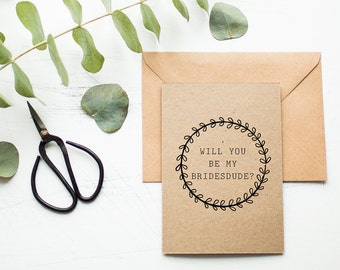 Rustic Bridesdude Card - Will You Be My Bridesdude - Be My Bridesdude Card - Male Bridal Attendant - Wedding Card for Men - Natural Brown