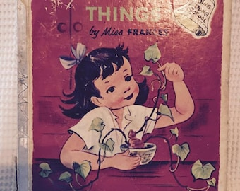1954 Growing Things, Ding Dong School book. Written by Frances R Horwich, pictures  Reinald Werrenrath