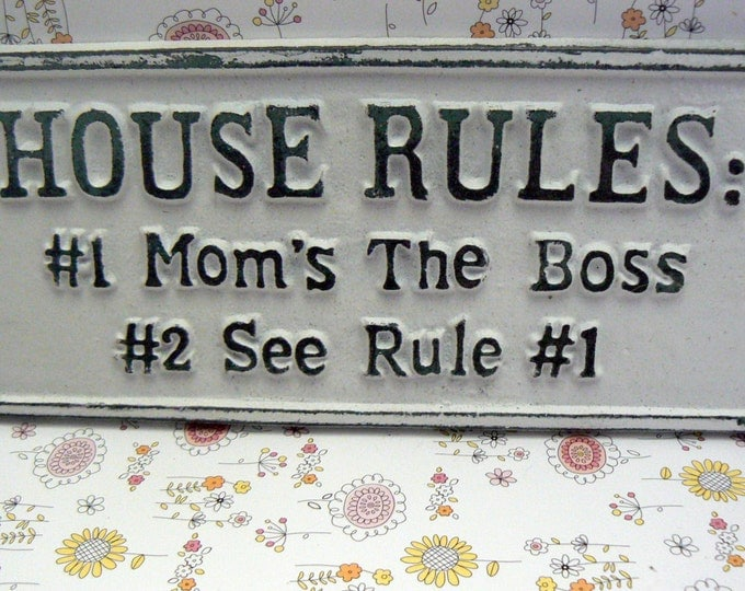 House Rules Mom's the Boss Rule 1 See 2 Cast Iron Sign Classic White Home Wall Decor Mother Plaque Shabby Elegance Distressed