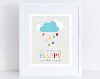 colourful kids nursery art - you make my happy skies are grey gray cloud - print children baby girl boy gender neutral rain - rainbow bright