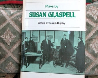 Plays by Susan Glaspell Trifles The Outsider The Verge Inheritors Ed. CWE Bigsby 1987 American Drama. Theater. Provincetown Players. ONeill