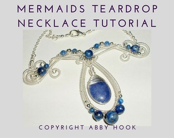 Mermaids Tear Drop Necklace, Wire Jewelry Tutorial, PDF File instant download with bonus chain tutorial