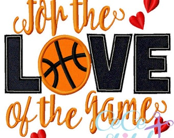 For The Love of The Game Basketball Embroidery Design