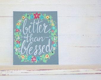 Better than Blessed Flower Wreath/ Original/ Hand Painted/ Art/ Canvas