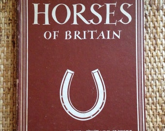 Horses of Britain, Britain in Pictures Series 1940's, Vintage Book