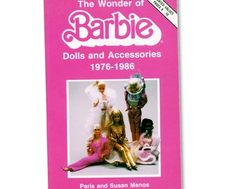 The Wonder of Barbie Dolls & Accessories 1976-1986 Book for Barbie Doll Collectors