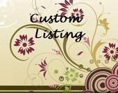 Custom Listing for Kelly Rose