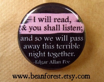 """edgar allan poe quote - i will read and you shall listen pin button book lover gift 1.25"""" magnet fall house of usher the raven classic novel"""