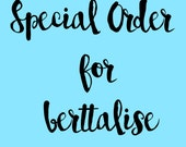 special order for berttalise