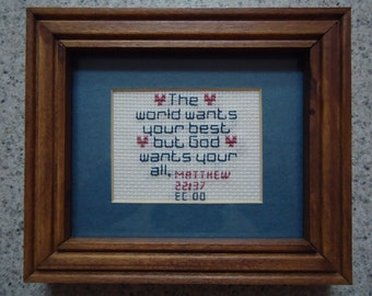 God Wants Your All - Inspirational Cross Stitch Picture - Wall Decor