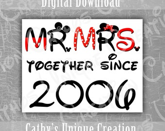 Mr and Mrs Mickey and Minnie Mouse Together Since 2006 Disneyland Walt Disney World 10 Year Anniversary Diy Shirt INSTANT DIGITAL DOWNLOAD