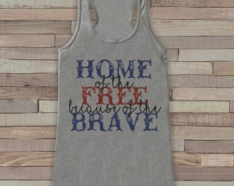 4th of July Shirt Women. Home of the Free Because of the Brave - Grey Flowy Tank - Country Fourth of July Shirt - 4th of July USA Pride Tank